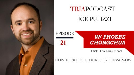 How To Not Be Ignored By Consumers, Joe Pulizzi, TBJApodcast 21