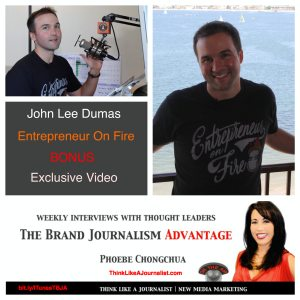John Lee Dumas on The Brand Journalism Advantage Podcast