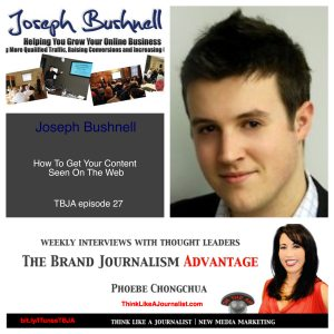 Joseph Bushnell on The Brand Journalism Advantage Podcast