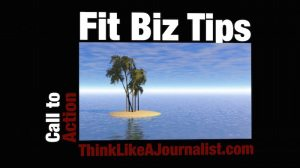 Fit Biz Tips: Call To Action on The Brand Journalism Advantage