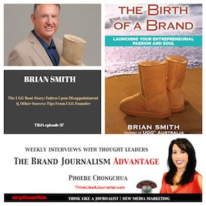 Brian Smith, Founder of UGGs, on The Brand Journalism Advantage Podcast