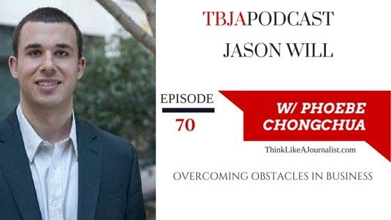Overcoming Obstacles In Business, Jason Will, TBJApodcast 70