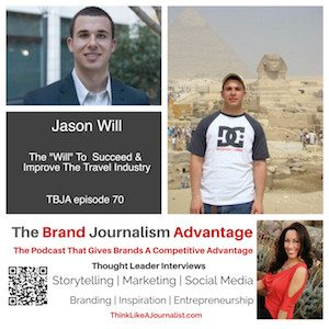Jason Will on The Brand Journalism Advantage Podcast