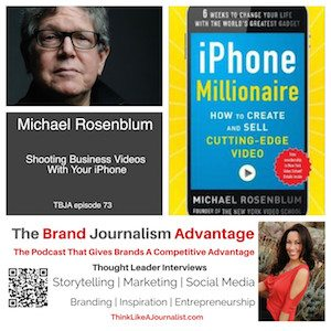 Michael Rosenblum on The Brand Journalism Advantage Podcast