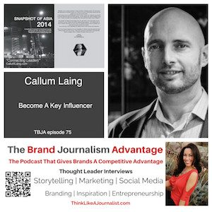 Callum Laing on The Brand Journalism Advantage Podcast