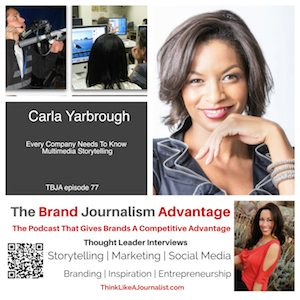 Carla Yarbrough on The Brand Journalism Advantage Podcast