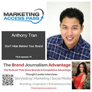 Anthony Tran on The Brand Journalism Advantage Podcast