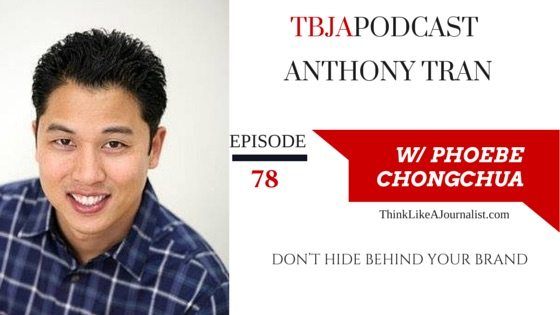 Don't Hide Behind Your Brand, Anthony Tran, TBJApodcast 78