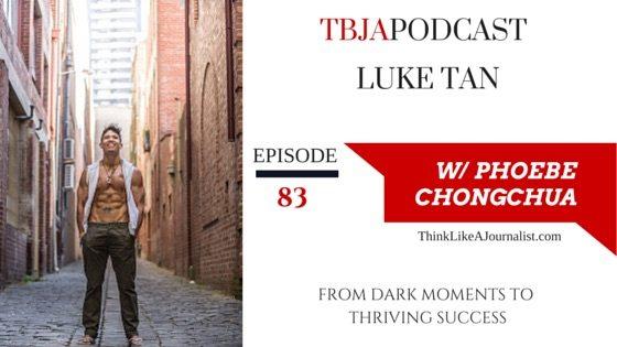 Thriving Entrepreneurship, Luke Tan, TBJApodcast 83