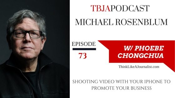 Shooting Video With Your iPhone, Michael Rosenblum, TBJApodcast 73