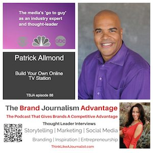 Patrick Allmond on The Brand Journalism Advantage Podcast
