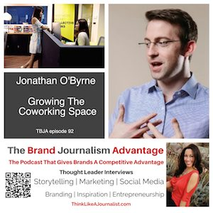 Jonathan O'Byrne on The Brand Journalism Advantage Podcast