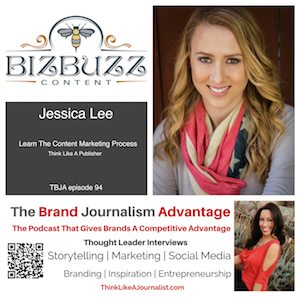 Jessica Lee on The Brand Journalism Advantage Podcast