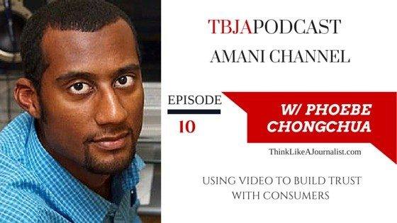 Using Video To Build Trust With Consumers, Amani Channel, TBJA 10