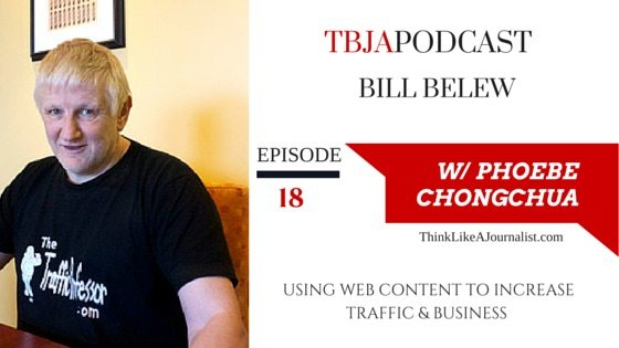 Using Web Content To Increase Traffic & Business, Bill Belew, TBJApodcast 18
