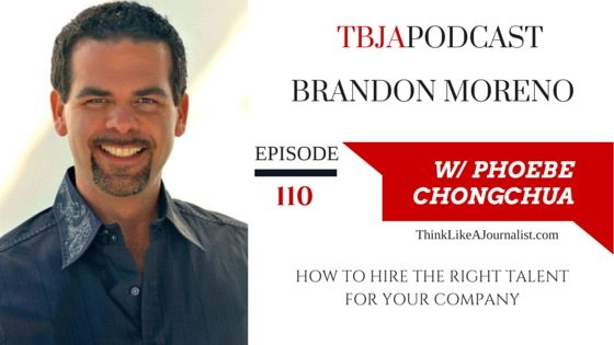 How To Hire The Right Talent For Your Company, Brandon Moreno, TBJApodcast 110