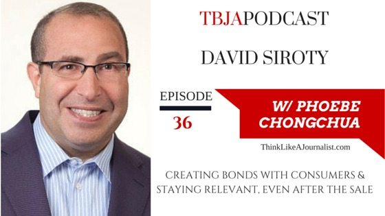 Creating Bonds With Consumers & Staying Relevant, David Siroty, TBJApodcast 36
