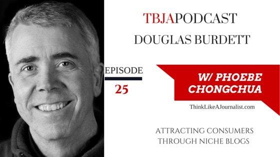 Attracting Consumers Through Niche Blogs, Douglas Burdett, TBJApodcast 25
