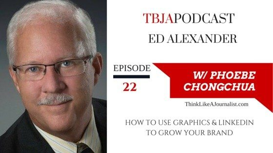 How To Use Graphics & LinkedIn To Grow Your Brand, Ed Alexander, TBJApodcast 22