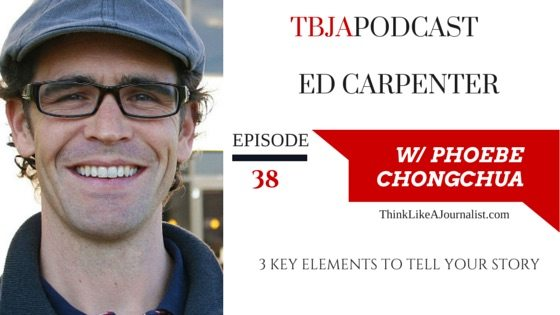 3 Key Elements To Tell Your Story, Ed Carpenter, TBJApodcast 38