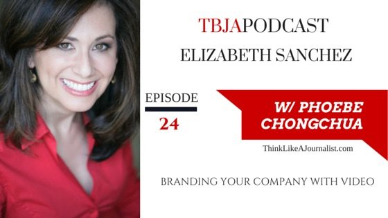 Branding Your Company With Video, Elizabeth Sanchez, TBJApodcast 24