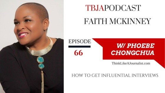 How To Get Influential Interviews Faith McKinney, TBJApodcast 66
