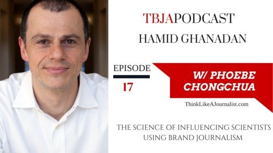 The Science of Influencing Scientists Using Brand Journalism, Hamid Ghanadan, TBJApodcast 17