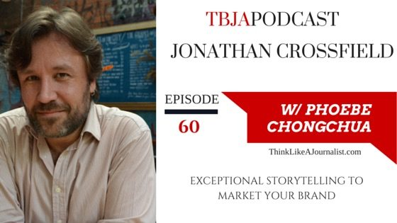 Exceptional Storytelling To Market Your Brand, Jonathan Crossfield, TBJApodcast 60