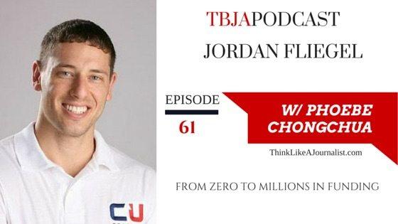 From Zero To Millions In Funding, Jordan Fliegel, TBJApodcast 61