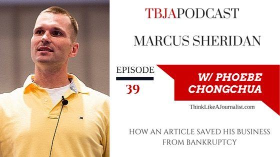 How An Article Saved His Business From Bankruptcy, Marcus Sheridan, TBJApodcast 39