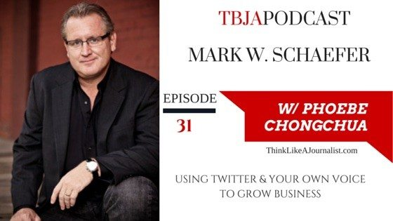 Using Twitter & Your Own Voice To Grow Business, Mark W. Schaefer, TBJApodcast 31