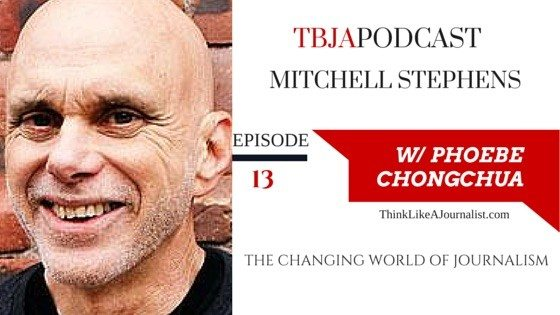 The Changing World of Journalism, Mitchell Stephens, TBJApodcast 13