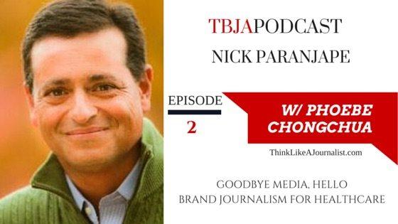 Brand Journalism For Healthcare, Nick Paranjape, TBJA2