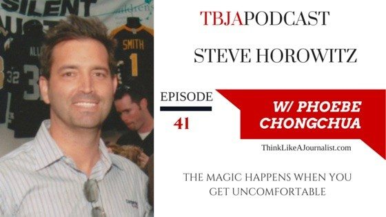 The Magic Happens When You Get Uncomfortable, Steve Horowitz, TBJApodcast 41