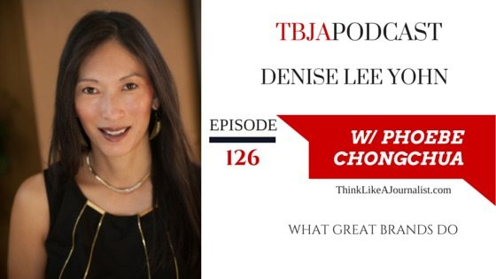 What Great Brands Do, Denise Lee Yohn TBJApodcast 126