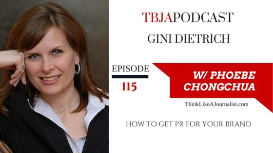 How To Get PR For Your Brand, Gini Dietrich, TBJApodcast 115