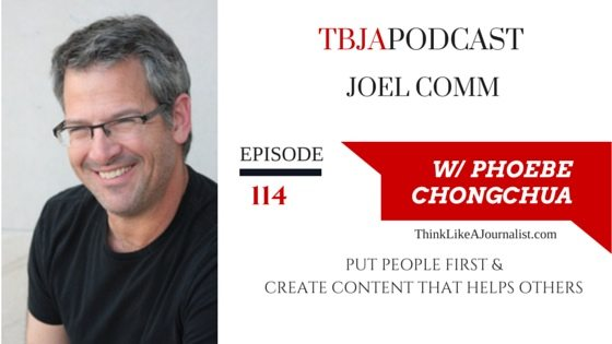 Put People First & Create Content That Helps Others, Joel Comm, TBJApodcast 114