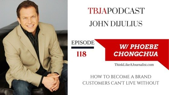 How To Become A Brand Customers Can't Live Without, John DiJulius, TBJApodcast 118