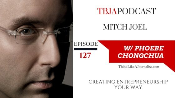 Creating Entrepreneurship Your Way, Mitch Joel, TBJApodcast 127