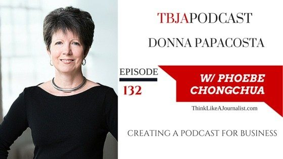 Creating a podcast for business, Donna Papacosta, TBJApodcast 132