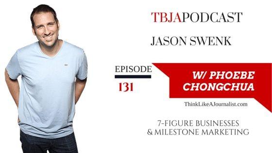 7-Figure Businesses & Milestone Marketing Jason Swenk, TBJApodcast 131