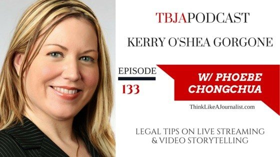 Legal Tips On Live streaming & Video Storytelling Kerry O'Shea Gorgone, TBJApodcast 133