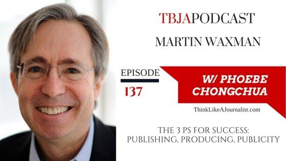 The 3 Ps For Success, Martin Waxman, TBJApodcast 137