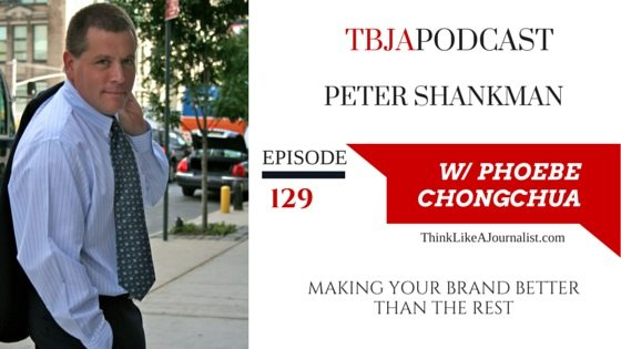 Making Your Brand Better Than The Rest, Peter Shankman, TBJApodcast 129