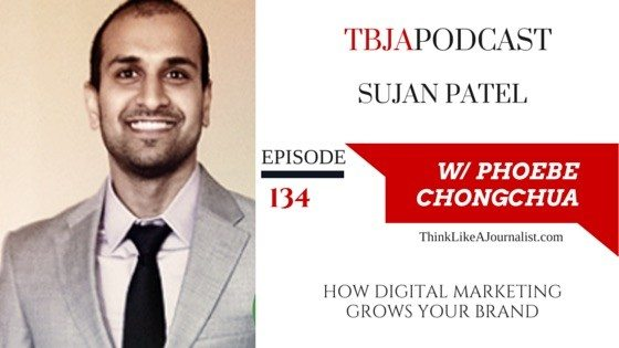 How Digital Marketing Grows Your Business, Sujan Patel, TBJApodcast 134