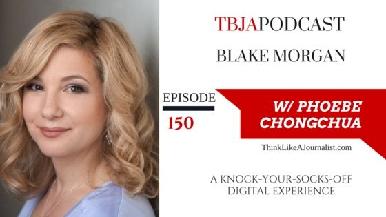 Knock Your Socks Off Digital Experience Blake Morgan, TBJApodcast 150