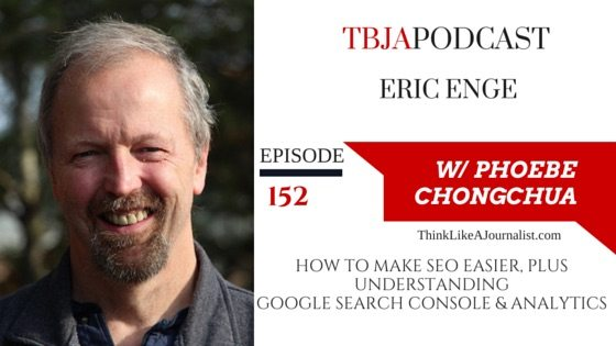 How To Make SEO Easier, Eric Enge, TBJApodcast 152