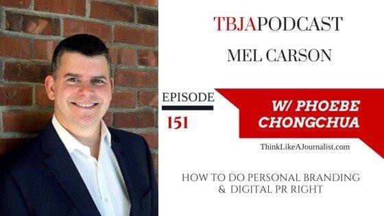 How To Do Personal Branding & Digital PR Right, Mel Carson, TBJApocast 151