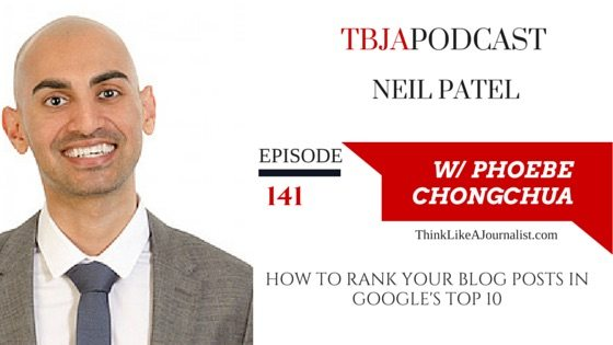 How To Rank Your Posts In Google's Top 10 Neil Patel, TBJApodcast 141
