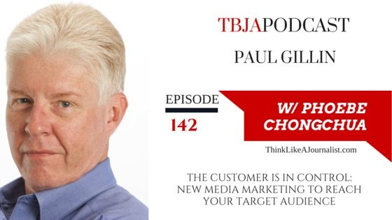 The Customer Is In Contraol, Paul Gillin, TBJAPodcast 142